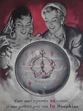 PUBLICITÉ 1957 LA DAUPHINE DE RENAULT - BOULE de CRISTAL - COURONNE