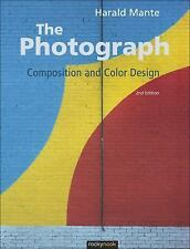 The Photograph: Composition and Color Design: By Mante, Harald