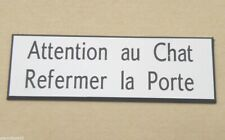 plaque gravée boite aux lettres  porte ATTENTION AU CHAT REFERMER LA PORTE