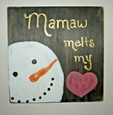"Hand Painted Wooden Plaque-""Mamaw melts my heart"" w/Snowman- 10"" X 10"""