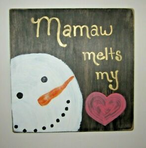 """Hand Painted Wooden Plaque-""""Mamaw melts my heart"""" w/Snowman- 10"""" X 10"""""""