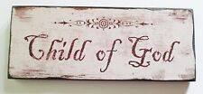 """Country Primitive Style Home Decor Wood Sign """"Child of God"""" 10 x 4 Inch"""