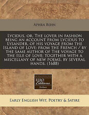 Lycidus, or, The lover in fashion being an account from Lycidus to Lysander, of