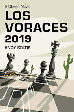 NEW Los Voraces, 2019: A Chess Novel by Andy Soltis