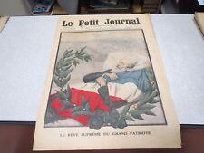 LE PETIT JOURNAL SUPPLEMENT ILLUSTRE N° 1213 1914 RÊVE SUPRÊME DU GRAND PATRIOT*