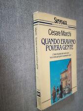 CESARE MARCHI QUANDO ERAVAMO POVERA GENTE SUPERSAGGI RIZZOLI ITALIA DEL PASSATO