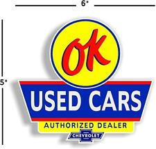 """(OK-1) 6"""" OK USED CARS MAN CAVE DECAL CHEVY CHEVROLET FOR GAS GASOLINE OIL SIGN"""