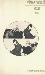 "WILLIAM BURROUGHS - ""ESSAIS TOME 1""  ESSAYS VOL 1. FRENCH TEXT 1ST EDITION 1981"