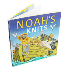 Noah's Knits Create the Story of Noah's Ark 16 Knitted Projects by Fiona Goble