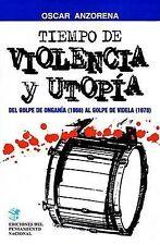 Tiempo de Violencia y Utopia: 1966-1976 (Spanish Edition) by Oscar R. Anzorena