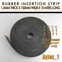 RUBBER INSERTION STRIP 1.5 MM THICK X 100 MM W X 10 METRES LONG COIL free post