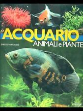 ACQUARIO - ANIMALI E PIANTE  ENRICO TORTONESE MONDADORI 1982