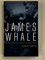 James Whale : A New World of Gods and Monsters by James Curtis (2003, Trade...