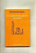 Peter Bichsel #AL MONDO CI SONO PIU ZIE CHE LETTORI# Marcos Y Marcos 1990 2A ED.