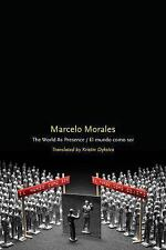 The World As Presence/el Mundo Como Ser by Marcelo Morales (2016, Paperback)