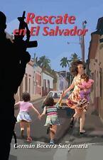 Rescate en el Salvador : A True Story by German Becerra Santamaria (2013,...