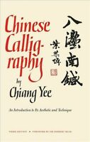 Chinese Calligraphy; An Introduction to Its Aesthetic and Technique., Paperba...