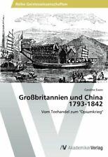Grossbritannien Und China 1793-1842. Caroline 9783639641882 Free Shipping.#