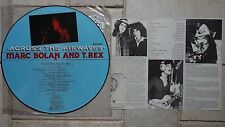 MARC BOLAN &  T.REX  -  Across The Airwaves  LP  PICTURE DISC  CUBE RECORDS 1992