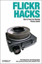 Flickr Hacks: Tips & Tools for Sharing Photos Online by Bausch, Paul, Bumgardne