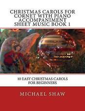 Christmas Carols For Cornet With Piano Accompaniment Sheet Music Book 1: 10 Easy