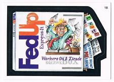 2005 Topps Wacky Packages Series 2 FedUp Trading Card 18 ANS2