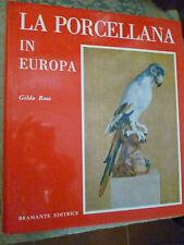 GILDA ROSA   LA PORCELLANA IN EUROPA   BRAMANTE EDITRICE MILANO 1966