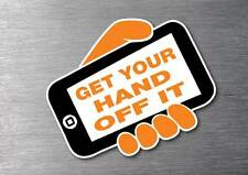 Get your hand of it Sticker quality 7 year water & fade proof vinyl mobile phone