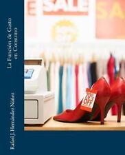 La Funcion de Gasto en Consumo by Rafael J. Hernandez Nunez (2014, Paperback)