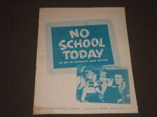 1950 NO SCHOOL TODAY AN ABC CO-OPERATIVE SALES FEATURE PROGRAM - J 2414