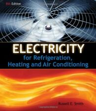 Electricity for Refrigeration, Heating, and Air Conditioning by Smith, Russel…