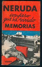 PABLO NERUDA BOOK CONFIESO QUE HE VIVIDO MEMORIAS FIRST EDITION LOSADA 1974