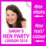 HEN PARTY PERSONALISED IRON ON TRANSFER ANY PHOTO AND/OR TEXT