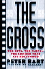 The Gross by Peter Bart (1999) Hardcover 1st Edition