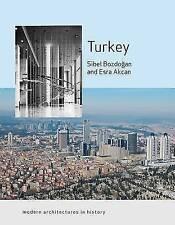Turkey: Modern Architectures in History by Sibel Bozdogan, Esra Akcan...