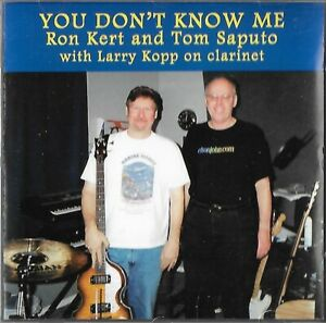 Ron Kert & Tom Saputo With Larry Kopp You Don'T Know Me - CD Rock'n'Roll Blues