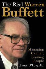 Good, The Real Warren Buffett: Managing Capital, Leading People, O'Loughlin, Jam