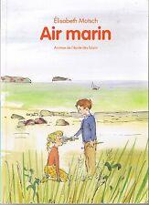 Air Marin * Elisabeth MOTSCH * ANIMAX Ecole Des Loisirs * livre enfant book