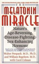 The Melatonin Miracle: Nature's Age-Reversing, Disease-Fighting, Sex-Enhancing