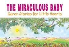 The Miraculous Baby - Qur'an Stories for Little Hearts