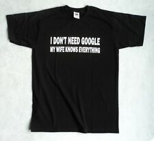 I DON'T NEED GOOGLE MY WIFE KNOWS EVERYTHING Funny Men's t shirt tshirt