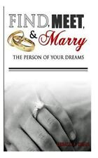 Find, Meet, & Marry the Person of Your Dreams (Paperback or Softback)