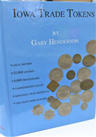 Iowa Trade Tokens-Gary Henderson (LOT TB25) Good For Token / 2010 Hardcover Book