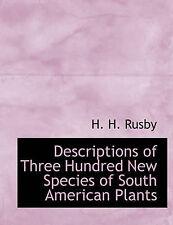 Le descrizioni di trecento nuove specie di piante Sudamericano Da rusby, H.