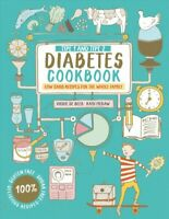 Type 1 and Type 2 Diabetes Cookbook : Low Carb Recipes for the Whole Family, ...