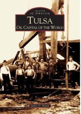 NEW - Tulsa Oil Capital of the World  (OK)  (Images of America)