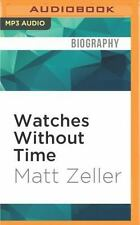 Watches Without Time : An American Soldier in Afghanistan by Matt Zeller...
