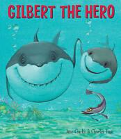 Gilbert the Hero, Clarke, Jane, Very Good Book