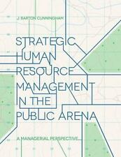 Strategic Human Resource Management in the Public Arena : A Managerial Perspe...