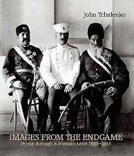 Images from the Endgame: Persia Through a Russian Lens 1901-1914 (Paperback or S
